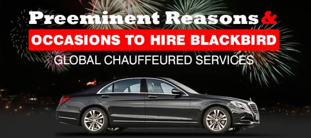 Preeminent-Reasons-and-Occasions-to-hire-Blackbird-Global-chauffeured-services